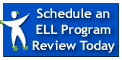 Schedule an ELL Program Review Today